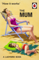 How it Works - The Mum - A Ladybird Book
